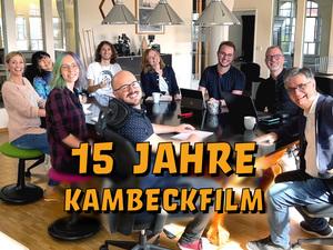 15 Jahre kambeckfilm GmbH